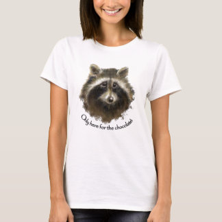 Here for the Chocolate, Cute Raccoon, Animal T-Shirt