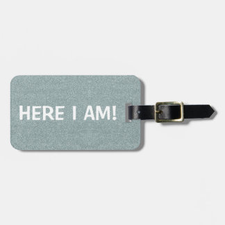Here I Am/Mine ALL Mine Silver Glitter Luggage Tag