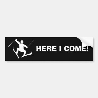 Here I Come! Bumper Sticker ski