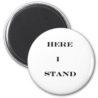 Here I Stand Magnet