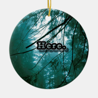 Here in the Forest Round Ceramic Ornament
