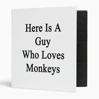 Here Is A Guy Who Loves Monkeys Binders