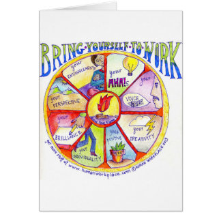 Here is our Bring Yourself to Work Wheel design Card