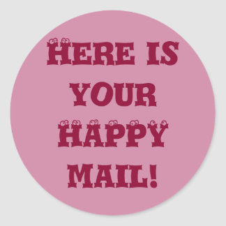Here is Your Happy Mail Round Sticker