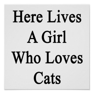 Here Lives A Girl Who Loves Cats Print