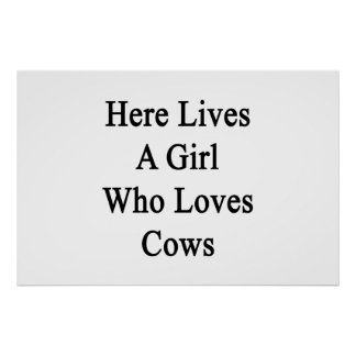 Here Lives A Girl Who Loves Cows Poster
