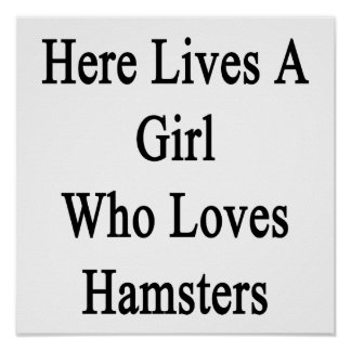 Here Lives A Girl Who Loves Hamsters Poster