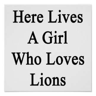Here Lives A Girl Who Loves Lions Poster