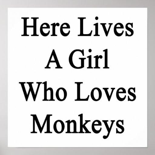 Here Lives A Girl Who Loves Monkeys Print