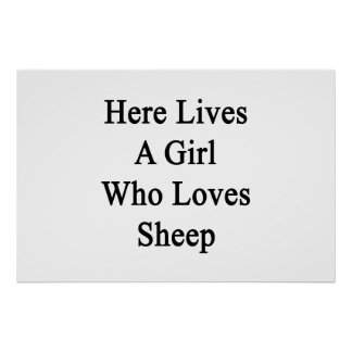 Here Lives A Girl Who Loves Sheep Poster