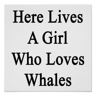 Here Lives A Girl Who Loves Whales Posters