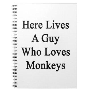Here Lives A Guy Who Loves Monkeys Spiral Notebooks