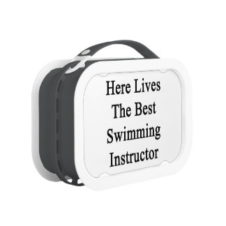 Here Lives The Best Swimming Instructor Lunch Box