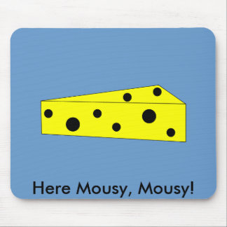 Here Mousy, Mousy! Mouse Pad