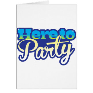 Here to Party Greeting Card