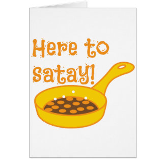 Here to SATAY cooking in a fry pan Greeting Card