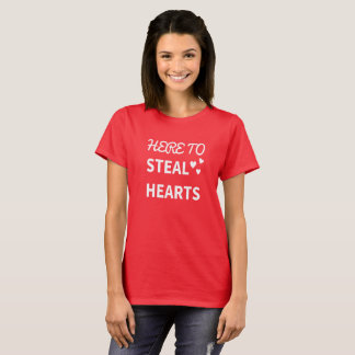 here to steal hearts T-Shirt