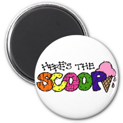 Here's the Scoop Magnet