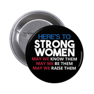 Here's to Strong Women 2 Inch Round Button