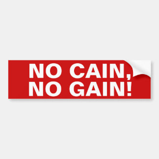 "Herman Cain 2012 ""No Cain, No Gain!"" Bumper Sticker"
