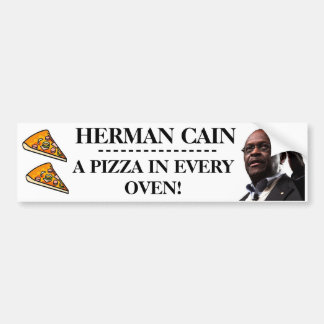 Herman Cain: A Pizza In Every Oven- White Back Car Bumper Sticker