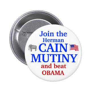 Herman Cain Mutiny 2012 2 Inch Round Button