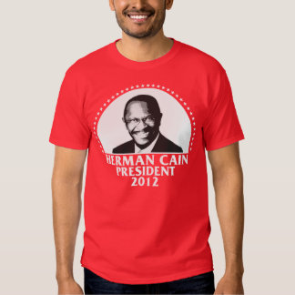 Herman Cain President 2012 T Shirts