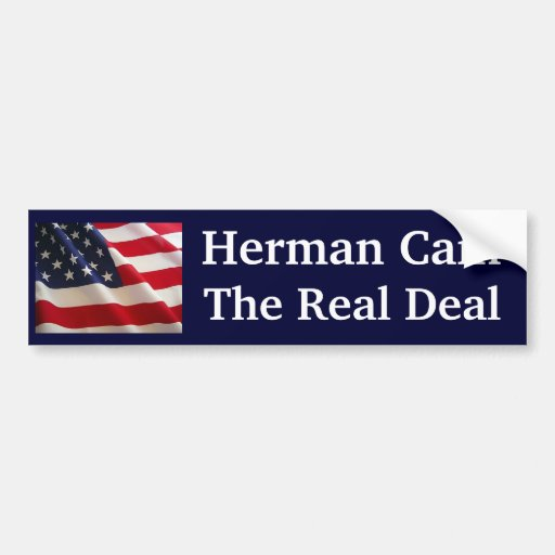 Herman Cain The Real Deal Bumper Sticker