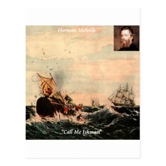 Herman Melville Call Me Ishmael Quote Postcard
