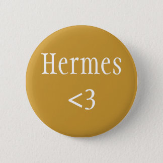 Hermes <3 badge 2 inch round button
