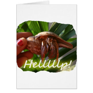 Hermit Crab and Help text , funny animal design Card