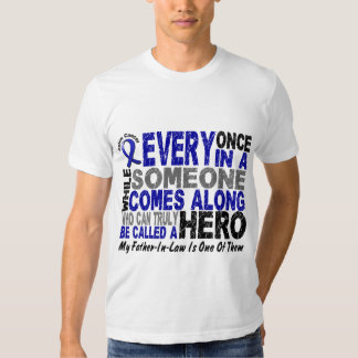 HERO COMES ALONG 1 Father-In-Law COLON CANCER Tees
