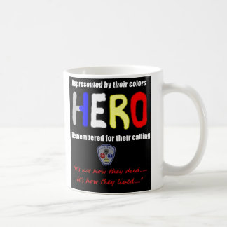 "HERO Mug, ""It's not how they died....."" Coffee Mug"