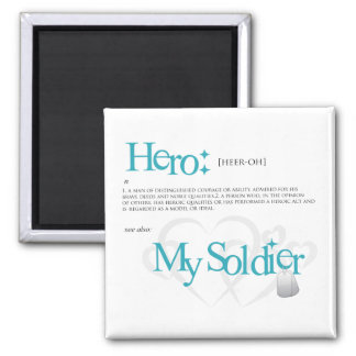 Hero: My Soldier Square Magnet