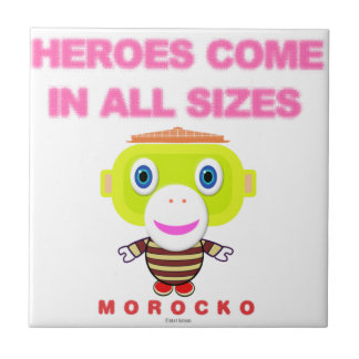 Heroes Come In All Sizes-Cute Monkey-Morocko Tile