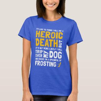 Heroic Death T-Shirt