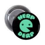 Herp Derp 2 Inch Round Button