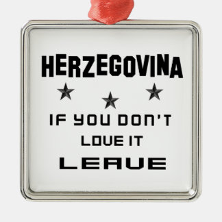 Herzegovina If you don't love it, Leave Silver-Colored Square Ornament