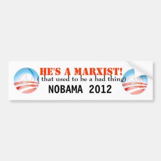 He's  a MARXIST!!! Bumper Sticker