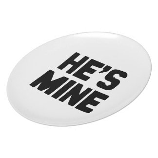 HE'S MINE -.png Dinner Plates