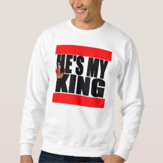 He's My King Sweatshirt