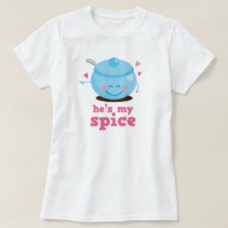 He's My Spice Couples Gift T-Shirt