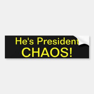 He's President CHAOS! Bumper Sticker