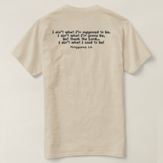 He's still working on me! T-Shirt