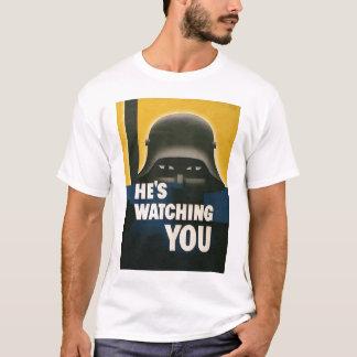 He's Watching You World War 2 T-Shirt