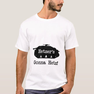 Hetzer's Gonna Hetz T-Shirt