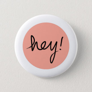 Hey! Abstract Modern Design 2 Inch Round Button