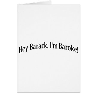 Hey Barack, I'm Baroke! Greeting Card