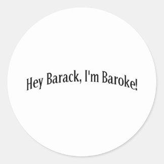 Hey Barack, I'm Baroke! Round Sticker