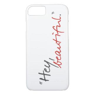 Hey Beautiful Joe Covelli Qouote iPhone 7 Case